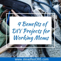4 benefits for working moms starting DIY projects