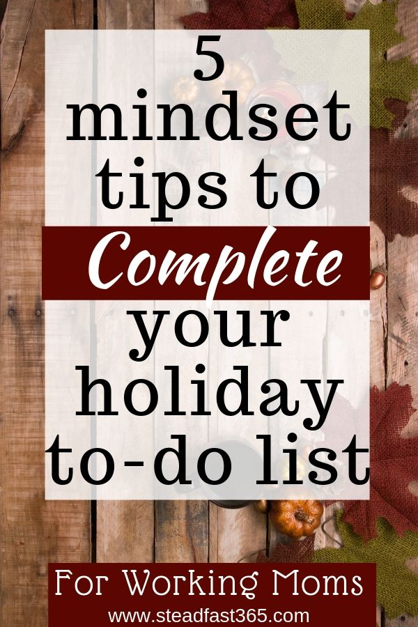 How do you actually follow through with holiday plans instead of putting it off when you're a busy working mom? You've already prioritized your holiday to do list, set boundaries around your time and it's on the calendar. Now what? Get ready to have a successful holiday you can be proud of as a working mom. It's not going to be perfect and I'll show you how to be just fine with that.