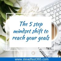 5 step mindset shift to accomplish your goals with ease
